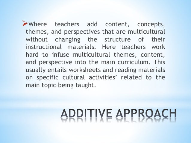 example of additive approach in multicultural education