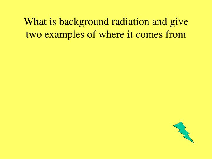 give an example of radiation